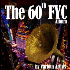 Mi2N.com - The 60th FYC Album By Various Artists Features Talented Indie Artists That Were On The 1st FYC Grammy Awards® Ballot (For Your Consideration) New Release On Bongo Boy Records