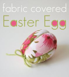 How To: Fabric Covered Easter Egg