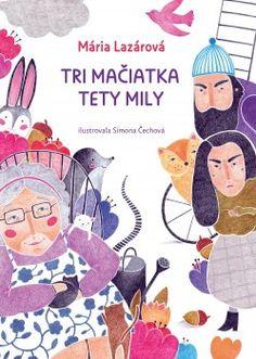 Tri mačiatka tety Mily (Mária Lazárová) [SK] Kniha Disney Characters, Fictional Characters, Family Guy, Kids Rugs, Disney Princess, Reading, Books, Hercules, Libros