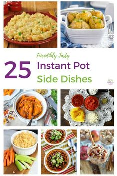 25 Incredibly Tasty Instant Pot Side Dishes #dinner #recipe #instantpot