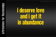 i deserve love and respect and i get it in abundance love affirmation - Google Search