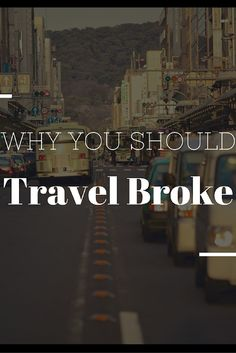 Why You Should Travel Broke!