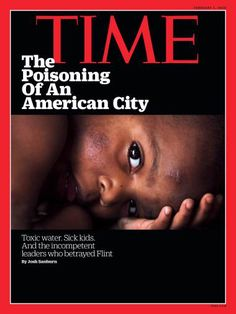 Flint Michigan Water Crisis Time Magazine Cover