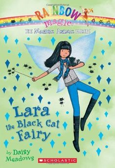 Magical Animal Fairies #2: Lara the Black Cat Fairy by Daisy Meadows. $4.99. Series - Magical Animal Fairies (Book 2). Publisher: Scholastic Paperbacks (March 1, 2012). Publication: March 1, 2012
