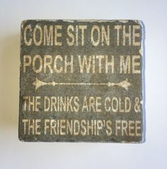 Come Sit On The Porch With Me, The Drinks Are Cold & The Friendship's Free Natural Tumbled Stone Coaster Set of 4 with Full Cork Bottom