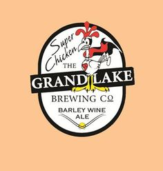 Super Chicken  Brewery: Grand Lake Brewing Company  Alcohol by Volume (%): 11