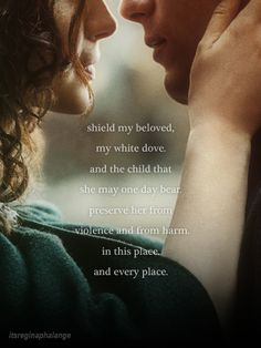 """""""shield my beloved, my white dove. And the child that she may one day bear. Preserve her from violence and from harm. In this place. And every place. Outlander Quotes, Outlander Season 2, Outlander Tv Series, Sam Heughan Outlander, Outlander Book, Perfect Couple Pictures, James Fraser Outlander, Fangirl, Jaime Fraser"""