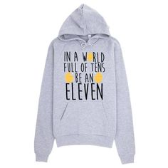 Can you believe this In a World Full o...?!?! Don't look! Okay look: http://mortalthreads.com/products/in-a-world-full-of-tens-be-an-eleven-hoodie1234567890123
