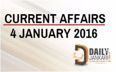 Current Affairs for 4 January 2016 - Daily Jankari