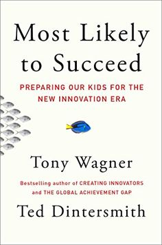 Most Likely to Succeed: Preparing Our Kids for the New Innovation Era by Tony Wagner http://www.amazon.com/dp/1501104314/ref=cm_sw_r_pi_dp_wyLdvb1JYK9X5