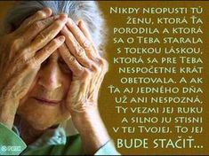 Mother& letter to daughter- Dopis matky dceři This poem was written by a woman who died in the long-term sick ward. The hospital staff found her among her things, so they liked being copied and … - Letter To Daughter, Motto, Cool Words, Sick, Poems, Advice, Humor, Lettering, Writing