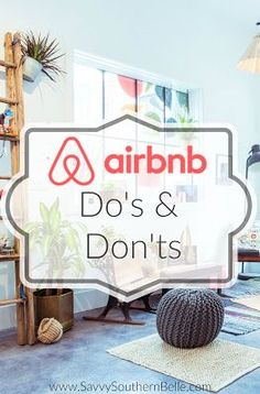 Some of my favorite AirBnB Do's and Don'ts