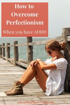 How To Overcome Perfectionism (when you have ADHD). Yes, the two conditions can coexist! Find out how perfectionism can be unhealthy + how you can overcome it.