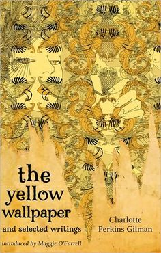 The Yellow Wallpaper, Charlotte Perkins Gilman - one of the most well-written pieces of short fiction, IMHO. Just to show the viewer what book is actually being portrayed in this category. Maggie O Farrell, Good Books, Books To Read, Yellow Walls, Book Lists, Short Stories, Book Worms, Vintage World Maps, Beautiful