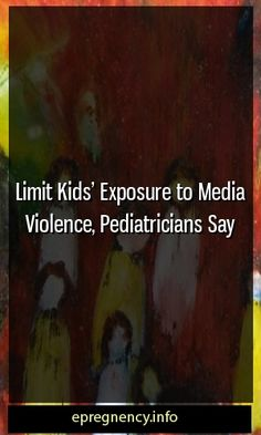 Limit Kids' Exposure to Media Violence, Pediatricians Say #pregnancy #kid-straining
