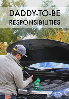 Are you an expectant father? 5 important responsibilities for the daddy-to-be. #OilChange #ad