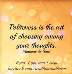 Politeness and Thoughts quote via www.Facebook.com/ReadLoveAndLearn