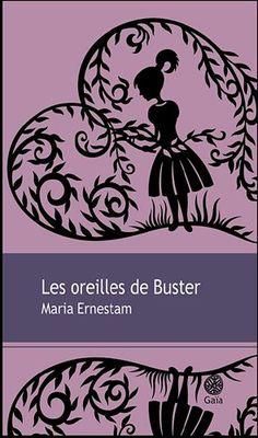 Amazon.fr - Les oreilles de Buster - Maria Ernestam, Esther Sermage - Livres