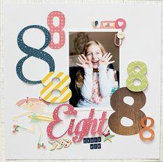 EIGHT #layout by Katie Ehmann #scrapbook #birthday #scrapbookideas #scrapbooking101