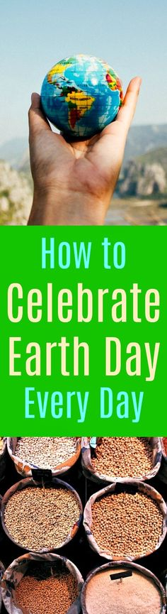 How to Celebrate Earth Day Every Day: Want to celebrate #Earth Day every day? There are countless small steps you can take to make your lifestyle #greener and more #sustainable without major cost or sacrifice. #green #ecofriendly #earthday #livinggreen #savingenergy
