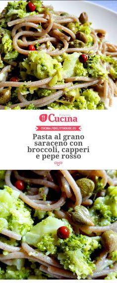 Pasta al grano saraceno con broccoli, capperi e pepe rosso