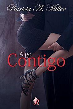 Algo contigo (Romantic Ediciones), http://www.amazon.es/dp/B00U7K5I1E/ref=cm_sw_r_pi_awdl_x_ah5WxbEZ0D9B7