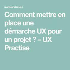 Comment mettre en place une démarche UX pour un projet ? – UX Practise