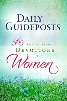 Daily Guideposts 365 Spirit-Lifting Devotions for Women Short Scriptures, Life Changing Books, Walk By Faith, Finding Love, Inspirational Books, Daily Devotional, The Ordinary, Cool Words, Prayers