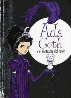 Ada Goth y el fantasma del ratón, de Chris Riddell. +9.