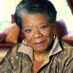 """""""I've learned that people will forget what you said, people will forget what you did, but people will never forget how you made them feel."""" – Maya Angelou (Author/Poet)"""