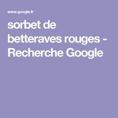 sorbet de betteraves rouges - Recherche Google