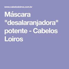 """Máscara """"desalaranjadora"""" potente - Cabelos Loiros"""
