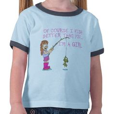 Of Course I Fish Better Than You... Shirt