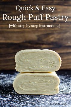 Unbelievably easy Rough Puff pastry - Quick and easy to make and tasted infinitely better than store bought (30 -45 minutes only)! No long waiting times, to make this amazing pastry and NOONE will know you took a shortcut!