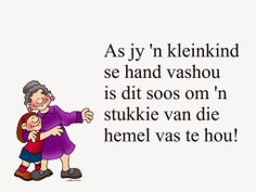 As jy ń kleinkind se hand vashou Teddy Beer, Mom Prayers, Afrikaanse Quotes, Life Learning, Father's Day, Grandparents Day, Three Kids, True Words, Positive Thoughts