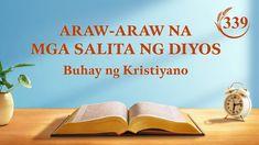 Araw-araw na mga Salita ng Diyos | Sipi 339 Christian Videos, Christian Movies, Christian Life, Devotion Of The Day, Tao, Christian Motivation, Daily Word, Tagalog, Motivational Videos