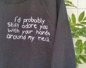 Arctic Monkeys Quote Tumblr Sweatshirt, grunge, indie, pale