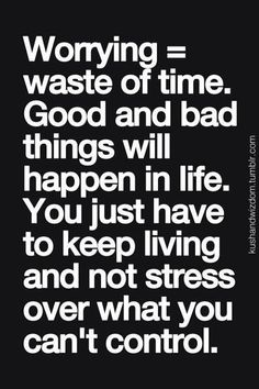 1899987 592112417543074 1934610683 n Keep Living And Dont Stress Over What You Cant Control