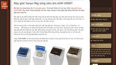 Tôi sẽ giới thiệu với các bạn chiếc máy giặt Sanyo ASW-U90NT 9kg, thuộc dòng máy giặt cửa trên, được trang bị công nghệ giặt bằng sóng siêu âm giúp giặt sạch quần áo http://suamaygiatsanyo7kghanoi.wordpress.com/2014/09/23/may-giat-sanyo-9kg-song-sieu-am-asw-u90nt/
