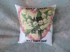 Keep Calm and Be My Valentine Pillow by Maisonvogue on Etsy, $15.00