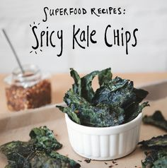 Superfood Recipes. love spicy kale chips