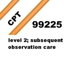 CPT 99225 level 2 subsequent observation care code lecture.