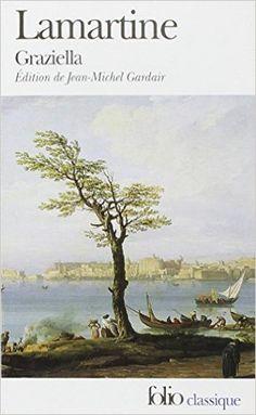 Amazon.fr - Graziella - Alphonse de Lamartine, Jean-Michel Gardair - Livres