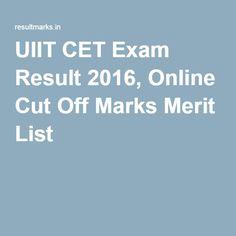UIIT CET Exam Result 2016, Online Cut Off Marks Merit List