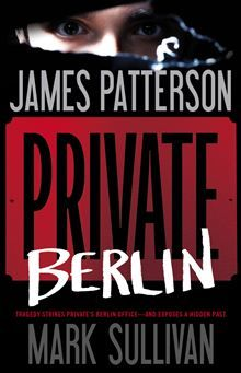 Private Berlin by James Patterson and Mark Sullivan.