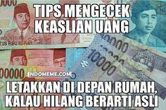 Tips mengecek keaslian uang - #Meme - http://www.indomeme.com/meme/tips-mengecek-keaslian-uang/