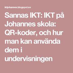 Sannas IKT: IKT på Johannes skola: QR-koder, och hur man kan använda dem i undervisningen
