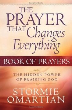The Prayer that Changes Everything (Stormie Omartian)