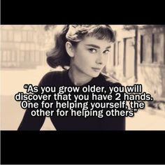 Audrey Hepburn: As You Grow Older Quote Everyday Quotes, Quotations, Cute Quotes, Words Quotes, Great Quotes, Wise Words, Funny Quotes, Fun Sayings, Audrey Hepburn Quotes