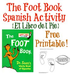 Dr. Seuss Foot Book Spanish Activity and FREE printable! -Discovering The World Through My Son's Eyes